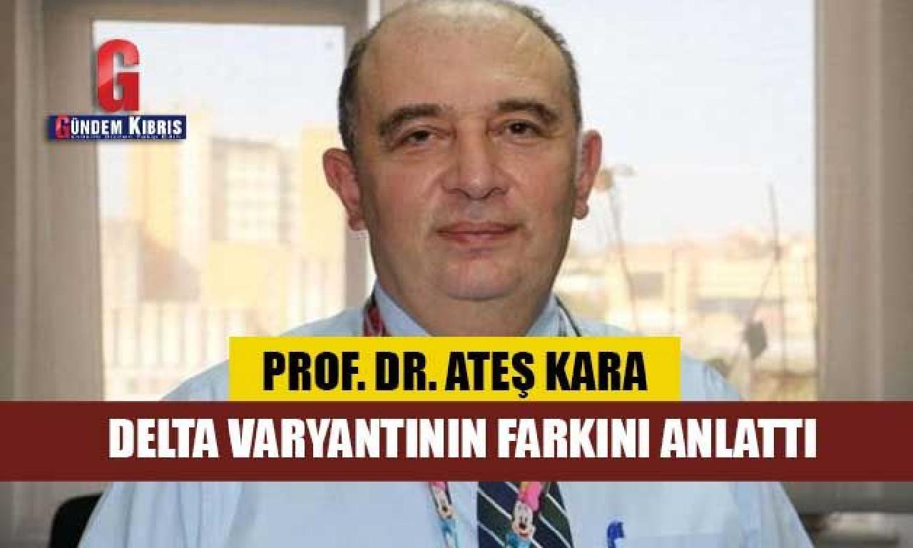 Bilim Kurulu üyesi Prof. Dr. Kara, Delta varyantının farkını anlattı