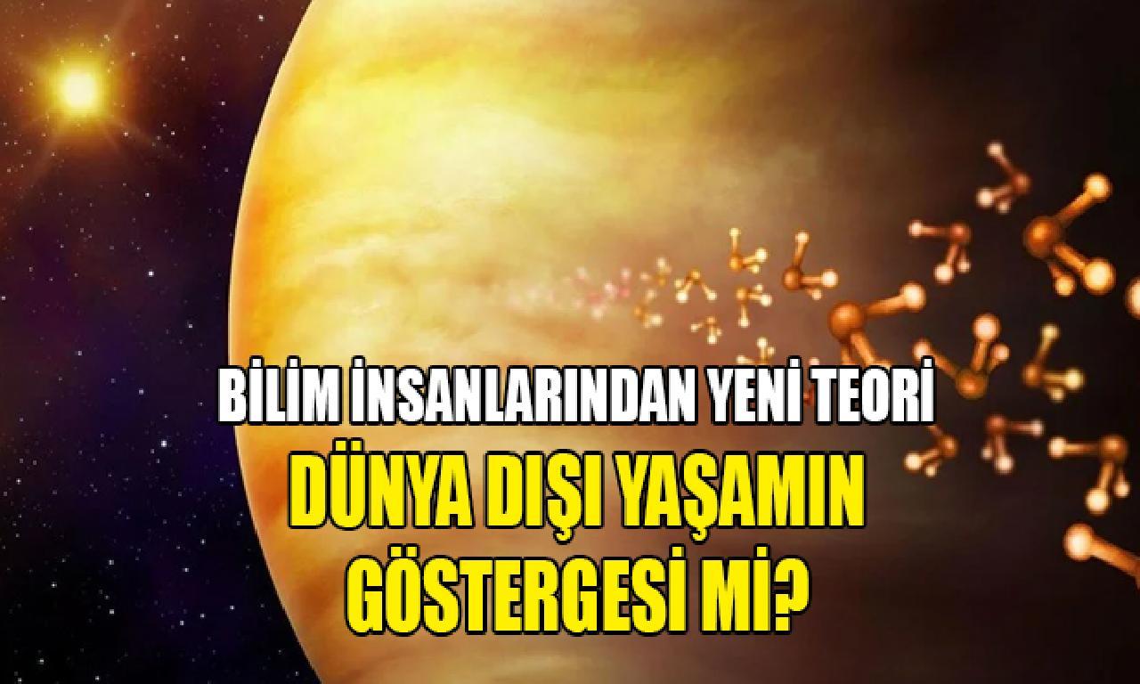 Venüs'te bağcıklı fosfin gazı Dünya dışı yaşamın göstergesi mi? Bilim insanlarından görülmemiş kuram