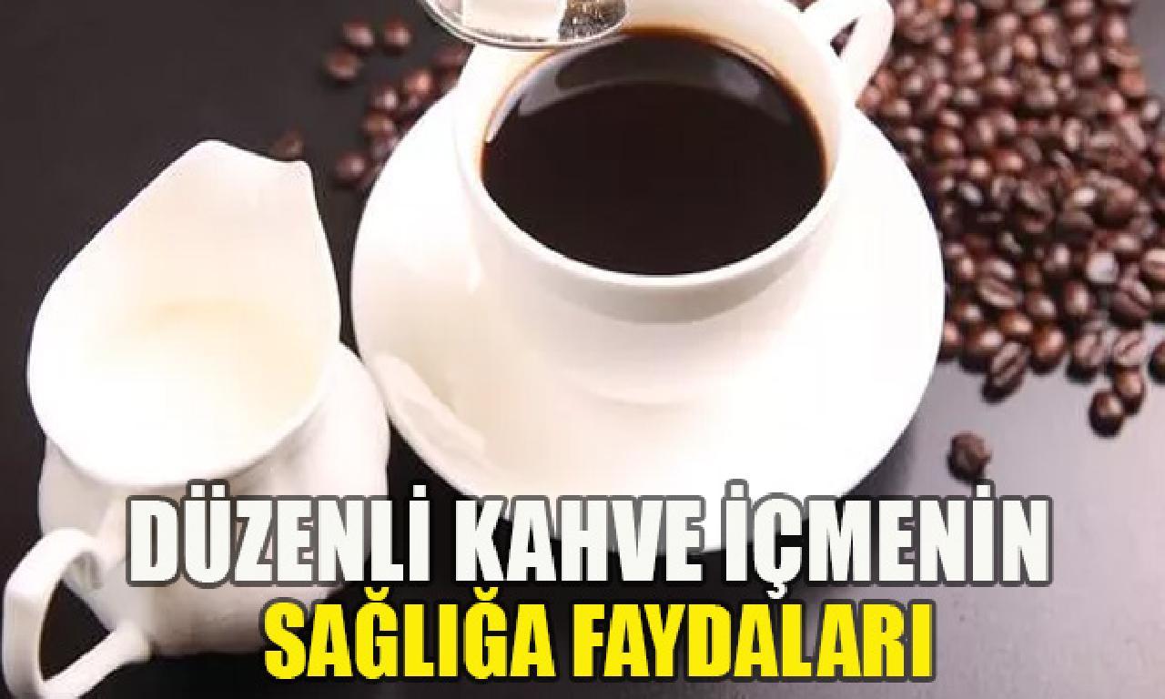 Düzenli kahve içmenin sağlığa faydaları