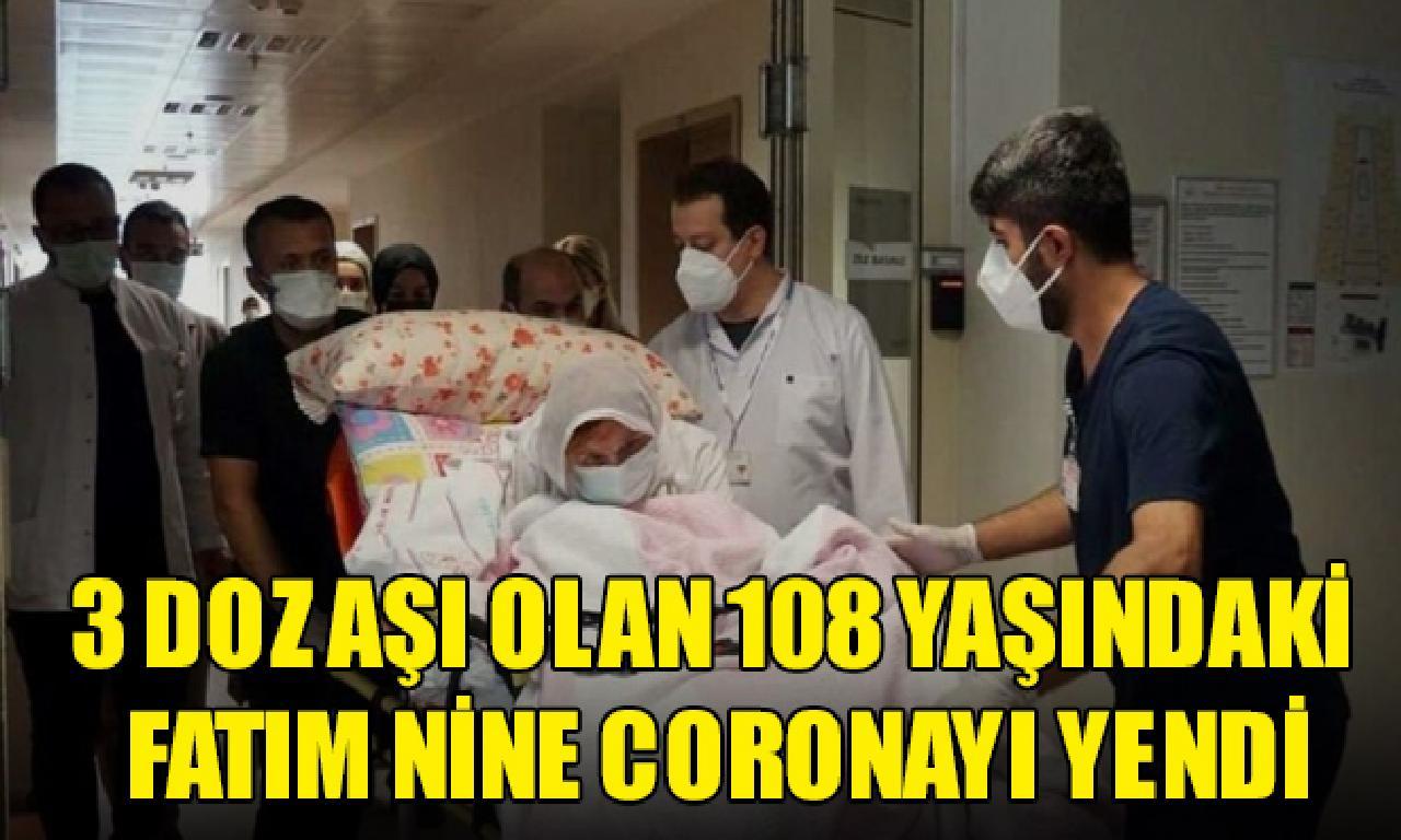 3 düze aşı çoban 108 yaşındaki Fatım nene coronayı yendi