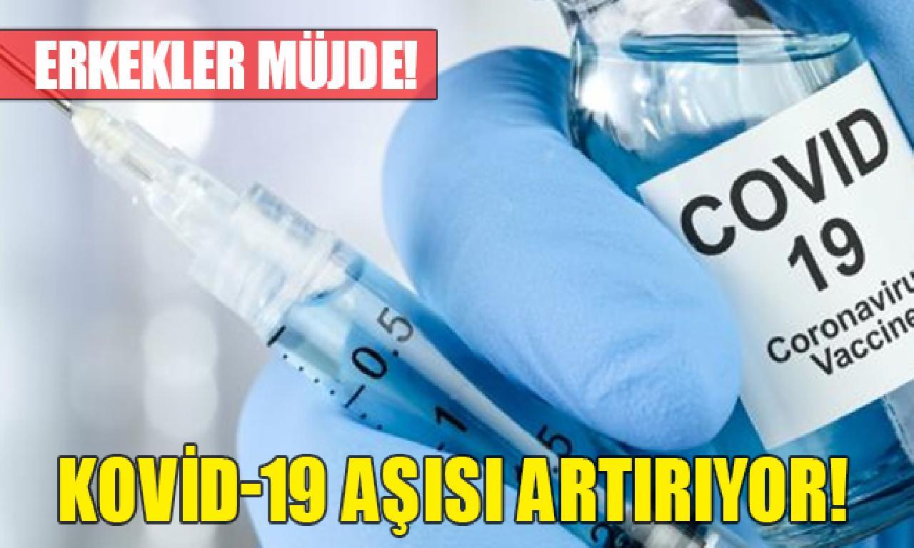 Kovid-19 aşısı artırıyor!