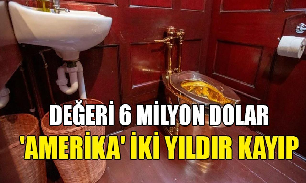 6 1000000 abd değerindeki altın tuvaletten çatal yıldır salık bulunmayan