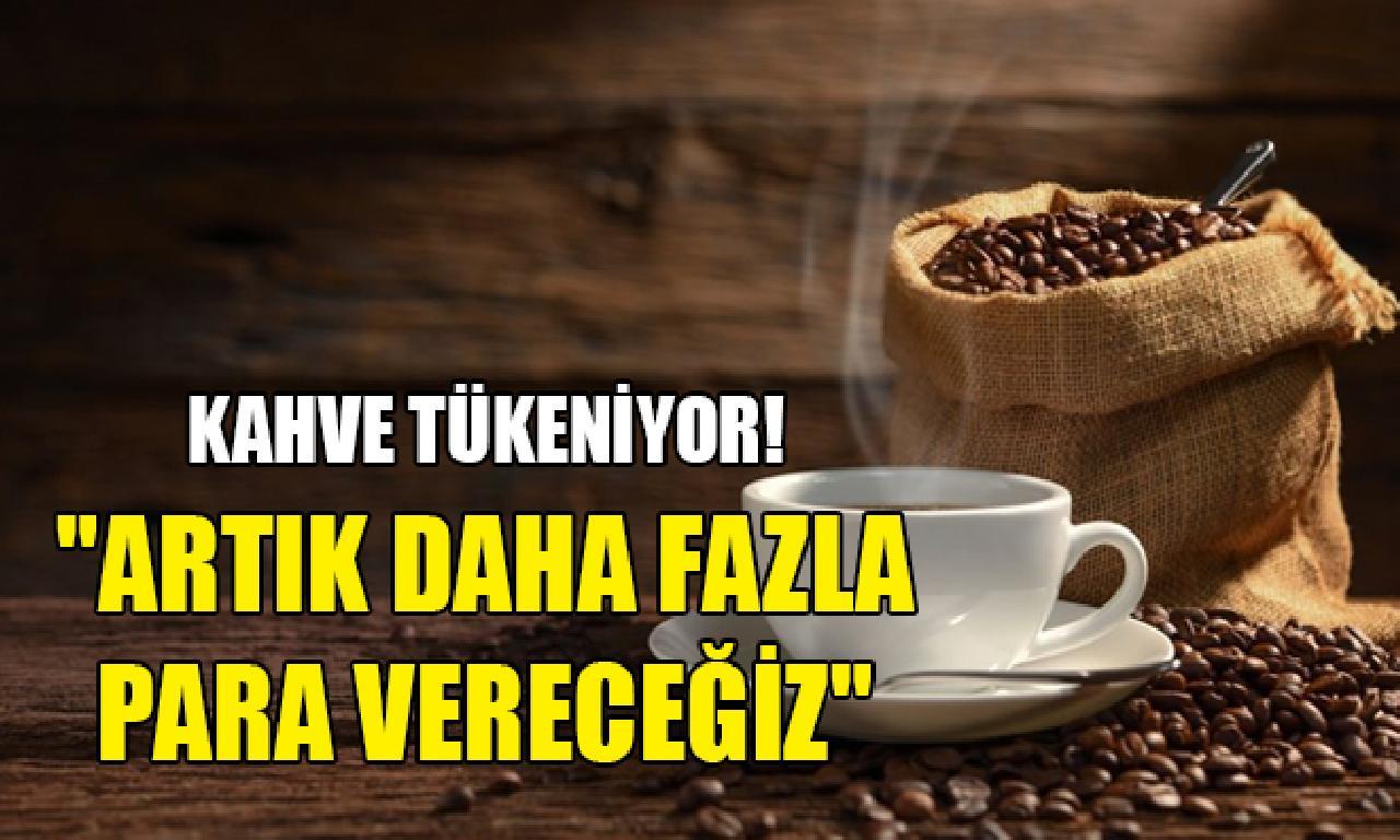 Kahve tiryakilerine ülke değişikliği uyarısı!