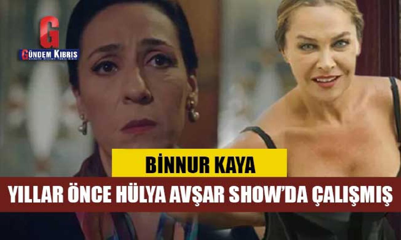 Binnur Kaya meğer yıllar önce Hülya Avşar Show'da çalışmış