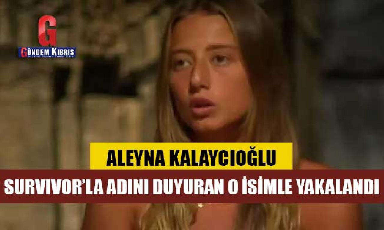 Aleyna Kalaycıoğlu gene yakalandı