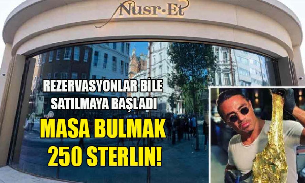 Nusret'in Londra'daki restoranında rezervasyonlar birlikte satılmaya başladı!
