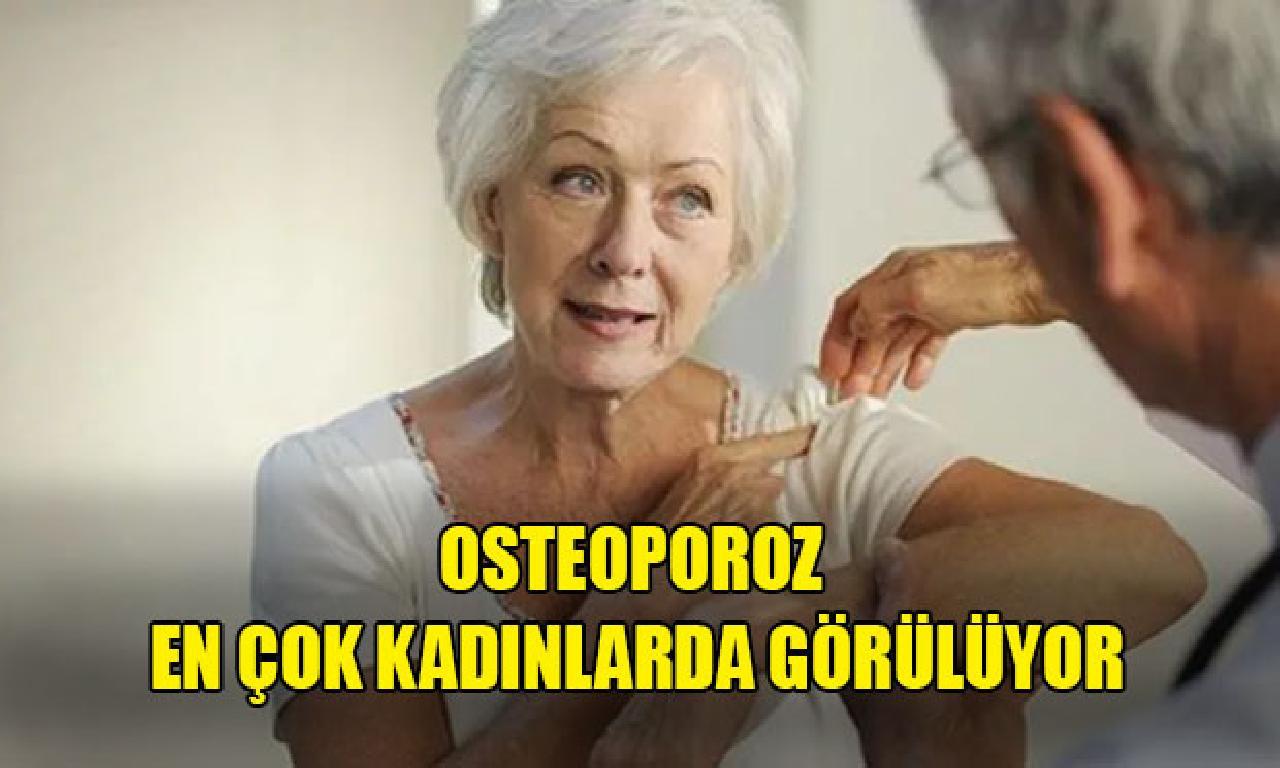 Osteoporoz genişlik çok kadınlarda görülüyor