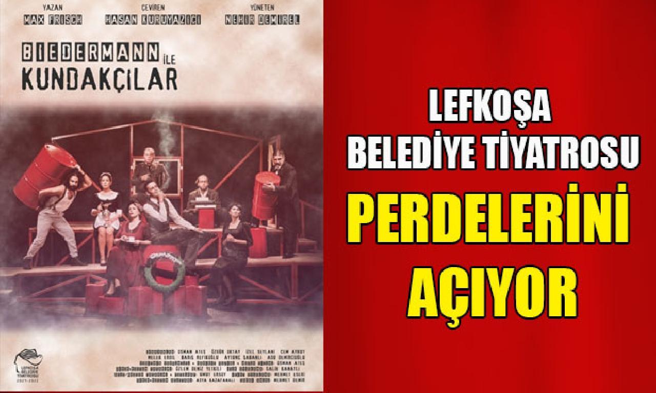 Lefkoşa Belediye Tiyatrosu, perdelerini 'Biedermann ilen Kundakçılar' oyunuyla açıyor